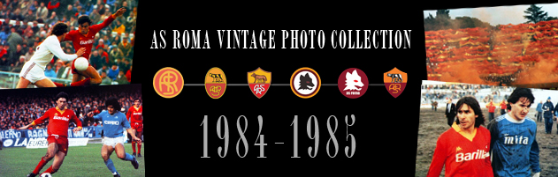 As roma vintage photo collection digitally retouched for Serie a table 1984 85
