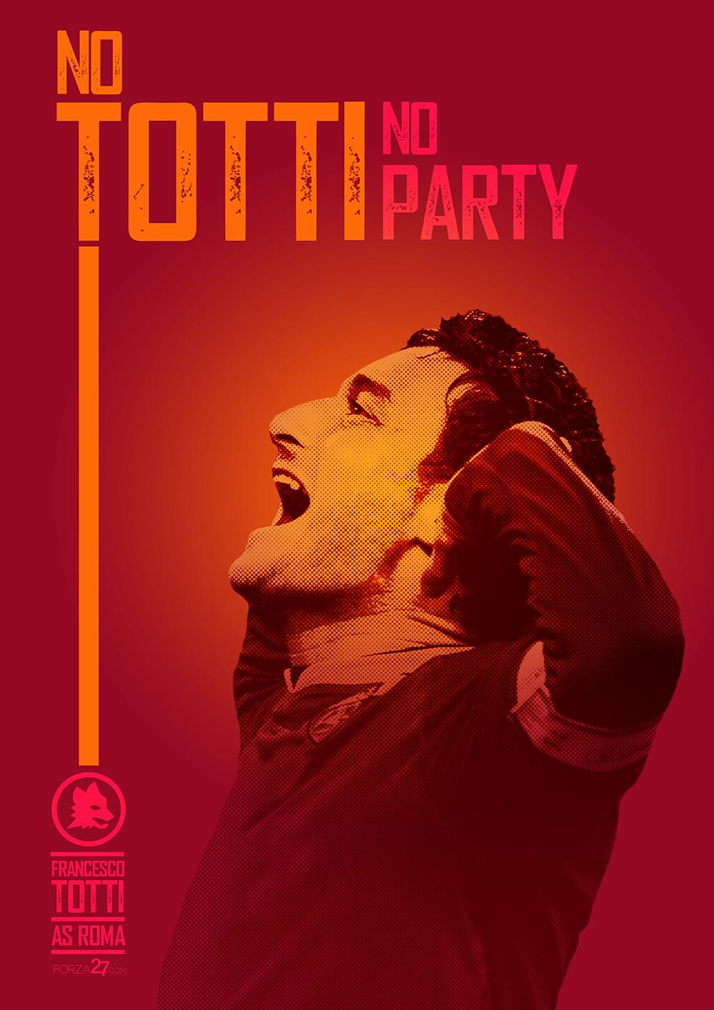 Auguri Capitano Ndash No Totti Party Forza27